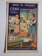Carte Ancienne Publicitaire De Dans La Maison L'eau Pure Et Abondante. Illustrateur Gilbert Philibert. - Publicité