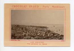 Chromo - Chocolat Ibled, Paris Mondicourt - Le Havre, Vue Générale Du Havre - Ibled