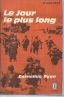 """N° 1074/1  - """" LE JOUR LE PLUS LONG  """" -  Cornelius RYAN  -   éditions J´AI LU  ( GUERRE ) - Historic"""