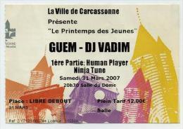 Ticket Concert Guem Et DJ Vadim + Human Player Ninja Tune - Carcassonne Mars 2007 - Tickets De Concerts
