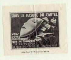 58Bcl  Propagande Politique Rares Affichettes Affiche Sous Masque Cartel Se Trouvent Corruption Guerre Civile Assassinat - Posters