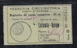 BU16     BIGLIETTO TRENO A VAPORE 3^ CLASSE FERROVIA CIRCUMETNEA CATANIA - Europa