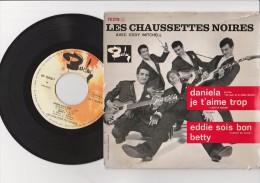 """VYNILE 45 T """" LES CHAUSSETTES NOIRES - BARCLAYS - 1961 - DANIELA-JE T'AIME TROP- EDDIE SOIS BON- BETTY - Rock"""