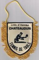 FANION  TENNIS DE TABLE  CROIX D'HONNEUR  CHÂTEAUDUN - Tennis De Table