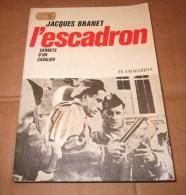 1968 L'ESCADRON Carnets D'un Cavalier Jacques Branet 8e Dragon 501e RCC 2e DB Spahis - Guerra 1939-45