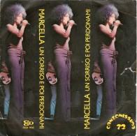 MARCELLA BELLA - Un Sorriso E Poi Perdonami / Sensazioni E Sentimenti   1972 - Vinyl Records