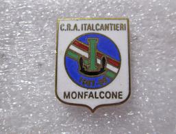 C.R.A Italcantieri Monfalcone Calcio Distintivi FootBall Soccer Spilla Italy - Calcio
