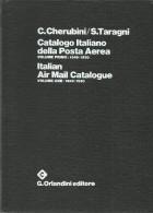 Catalogo Italiano Della Posta Aerea: Vol. 1° - 1846/1930 - Italian Air Mail Catalogue: Vol. 1 - 1846/1930 - Italia
