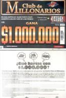 LOTTERY TICKET - BILLETE DE LOTERIA -  CLUB DE MILLONARIO GANE UN MILLON DE PESOS - RASPADITA BILLETE DE GRAN FORMATO - Billetes De Lotería
