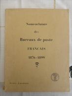 NOMENCLATURE DES BUREAUX DE POSTE FRANCAIS 1876/1899 Par DENNIS LAVARACK - RARE. - Marcophilie (Lettres)