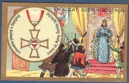 Chromo Chocolat Guerin-Boutron Décorations Françaises Et étrangères Ordre De Marie Thérèse D´Autriche Kollin Frédéric II - Guerin Boutron