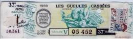 Billet De Loterie Nationale, Gueules Cassées , 1959, (timbre 1959  37ème Tranche) - Billetes De Lotería