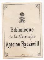 EX LIBRIS-Bibliothèque De La Princefse(Princesse)Antoine RADZIWILL(Pologne,France Marie De Castellanne,Talleyrand-Périg) - Ex-libris