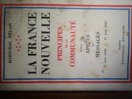 La France Nouvelle , Appels Et Messages  Marechal Ph Petain  1941 Edition Fasquelle - Weltkrieg 1939-45
