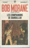 "MARABOUT  N° 1058 ( 28 )   - BOB MORANE  "" LES COMPAGNONS DE DAMBALLAH  "" -  HENRI VERNES - Abenteuer"