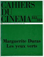 Cahiers Du Cinéma N° 312 - 313 : Spécial Marguerite Duras Les Yeux Verts - Cinema