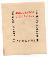 EX LIBRIS----Bibliotheca Collegii  Domus Sancti Joseph LVDG UNIS - Ex-libris