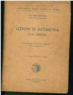 LEZIONI DI GEOMETRIA CON ESERCIZI V EDIZIONE 1956 PROF ENZO MARTINELLI ORDINARIO NELLA UNIVERSITA' DEGLI STUDI DI ROMA P - Matematica E Fisica