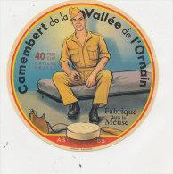M 95  /  ETIQUETTE DE  FROMAGE  CAMEMBERT   DE LA VALLEE DE L'ORNAIN   FAB.DANS LA MEUSE - Fromage