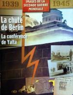 """Revue """" Images 2° GM 1939/45 """" Chute De Berlin Conférence De Yalta (#3) - Revues & Journaux"""