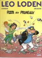 LEO LODEN Tome 6 Pizza Aux Pruneaux Par Carrere & Arleston Editions Soleil De 1999? - Leo Loden