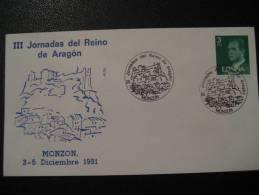 MONZON HUESCA ARAGON 1981 III Jornadas Del Reino De Aragon Matasellos Especial Sobre Cover Lettre - 1931-Oggi: 2. Rep. - ... Juan Carlos I
