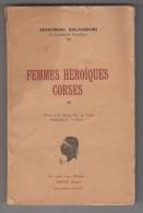 Livre - Corse - Femmes Héroïques Corse De J.M Salvadori - Corse