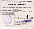 O.C.R.P.I. - SECTION CHIMIE  -  1er TRIMESTRE 1944  - AUTORISATION DE LIVRAISON POUR 1 LITRE D'ESSENCE DE TEREBENTHINE - Sonstige