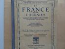 Geographie  - La France Et Ses Colonies  Colin Et Fraysse  1929  80 Pages   Illustree - 6-12 Years Old