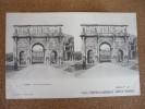 Rome Arc De Constantin - Stereoscopische Kaarten
