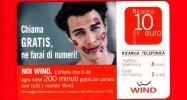 ITALIA - Scheda - Ricarica Telefonica WIND - Usata - Chiama Gratis, Ne Farai Di Numeri! - 10  - Vedi Scansioni - Schede GSM, Prepagate & Ricariche