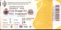 Inkom Ticket Toegangskaart Voetbal - Match - Club Brugge KV - RSC Anderlecht - Cofidis Cup 2015 - Tickets - Entradas