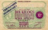 Bon De Guerre 39 40 Commandes Allemandes BILLET DE DIX  KILOGS  ACIER SPECIAL.....G - Notgeld