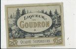 AN 68 / ETIQUETTE   LIQUEUR  DE GOUDRON - Labels