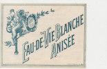 AN 96 / ETIQUETTE    EAU DE VIE BLANCHE  ANISEE - Labels