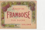 AN 131 / ETIQUETTE   SIROP  DE FRAMBOISE PUR SUCRE COLORE - Fruits & Vegetables
