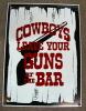 PLAQUE TOLE EMAILLEE COWBOYS LEAVE YOUR GUNS AT THE BAR ( ANDE ROONEY IMC 1995 ) - Plaques émaillées (après 1960)