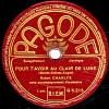 78 Trs 25 Cm état B - Robert CHARLYS - POUR T'AVOIR AU CLAIR DE LUNE - ADIEU HAWAÏ - 78 Rpm - Schellackplatten