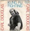 CARL DOUGLAS  -- KUNG FU FIGHTING / GAMBLIN MAN -  1974  Un Brano Indimenticabile - Disco, Pop