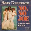 SILVER CONVENTION  -   NO,NO JOE / THANK YOU MR. D.J.    -  1976 - Disco, Pop