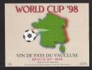 Etiquette De Vin De Pays Du Vaucluse Rosé 1997  -  World Cup ' 98  -   Thème Foot  - Delhaise Le Lion à Bruxelles - Soccer