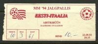 Estonia Estonie 1994 Soccer Estonia - Italy Ticket To Football Game World CupChampionship Weltmeisterschaft Auswahl - Tickets - Vouchers