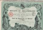 PART DE FONDATEUR -COMPAGNIE GENERALE BOULETS ET AGGLOMERANTS - ANNEE 1912- (4000 PARTS ) - Mines