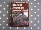 LES MEMOIRES DE MARCEL PEROCHE Saintes SNCF Chemins De Fer Rail Train à Vapeur Pacific Orient Express Guerre 40 45 - Railway & Tramway