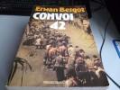 CONVOI 42 Par ERWAN BERGOT LE CALVAIRE DES PRISONNIERS DE DIEN BIEN PHU - Police & Military