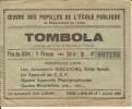 MONTLUCON . BILLET DE TOMBOLA . OEUVRES DES PUPILLES DE L ECOLE PUBLIQUE . DE L ALLIER . EN 1938 . PUB  LEBIENHEUREUX - Vieux Papiers