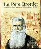 Pierre Dhombre - Le Père Brottier , Homme De Cœur, Homme D\\´action, Homme De Dieu - Éditions Médialogue - ( 1983 ) . - Religion