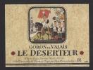 Etiquette De Vin Goron Du Valais - Le Déserteur  Thème Militaire Chevalier -  L. Bourban à Saint Pierre De Clages - Antiche Uniformi