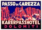 4 HOTEL LABELS ITALY ITALIE DOLOMITI DOLOMITES Cavallino Bianco San Candido Passo di Carezza Dobbiaco