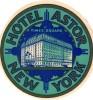 7 HOTEL LABELS USA  NEW YORK HOTEL LIERRE ASTOR COMMODORE SHELTON WASHINGTON DIXIE EDISON - Hotel Labels